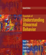 Essentials of Understanding Abnormal Behavior : Voyages in Development - David Sue