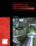 Autocad Tutor for Engineering Graphics : 2013 and Beyond - Kevin Lang
