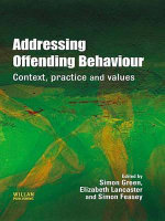 Addressing Offending Behaviour : Context, Practice and Value