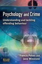 Psychology and Crime : Media Skills - Francis Pakes