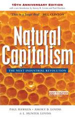 Natural Capitalism : The Next Industrial Revolution - Paul Hawken