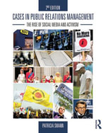 Cases in Public Relations Management : The Rise of Social Media and Activism - Patricia Swann