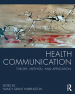 Health Communication : Theory, Method, and Application