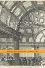 The Making of Modern Finance : Liberal Governance and the Gold Standard - Samuel Knafo