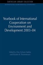 Yearbook of International Cooperation on Environment and Development 2003-04 - Olav Schram Stokke