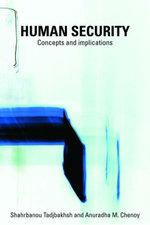 Human Security : Concepts and Implications - Shahrbanou Tadjbakhsh