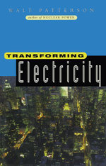 Transforming Electricity : The Coming Generation of Change - Walt Patterson