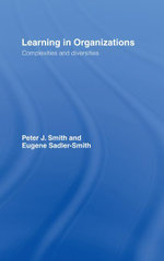 Learning in Organizations : Complexities and Diversities - Peter J. Smith