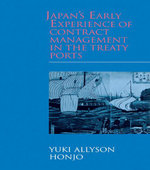 Japan's Early Experience of Contract Management in the Treaty Ports - Yuki Allyson Honjo