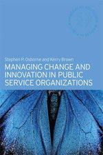 Managing Change and Innovation in Public Service Organizations - Kerry Brown