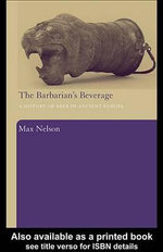 The Barbarian's Beverage : A History of Beer in Ancient Europe - Max Nelson