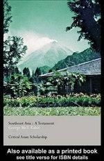 Southeast Asia : A Testament - George McT Kahin