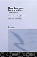 Global Governance, Economy and Law : Waiting for Justice - Errol Mendes
