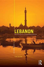 Lebanon : The Politics of a Penetrated Society - Tom Najem