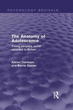 The Anatomy of Adolescence : Young People's Social Attitudes in Britain - Adrian, Professor Furnham