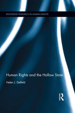 Human Rights and the Hollow State - Helen J. Delfeld