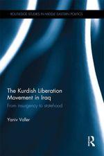 The Kurdish Liberation Movement in Iraq : From Insurgency to Statehood - Yaniv Voller