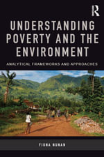 Understanding Poverty and the Environment : Analytical frameworks and approaches - Fiona Nunan