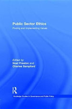 Public Sector Ethics : Finding and Implementing Values