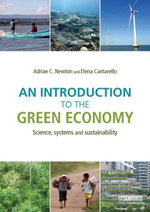 An Introduction to the Green Economy : Science, Systems and Sustainability - Adrian C. Newton