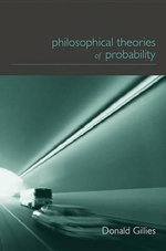 Philosophical Theories of Probability : Philosophical Issues in Science - Donald Gillies