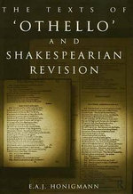 The Texts of Othello and Shakespearean Revision - E. A. J. Honigmann