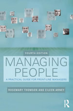 Managing People : A Practical Guide for Front-line Managers - Rosemary Thomson