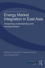 Energy Integration in East Asia : Deepening Understanding and Moving Forward