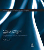 A History of Ottoman Economic Thought : Developments Before the Nineteenth Century - Fatih Ermi