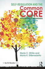 Self-Regulation and the Common Core : Application to ELA Standards - Marie C. White