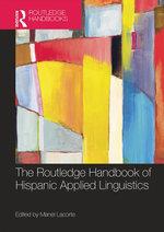 The Routledge Handbook of Hispanic Applied Linguistics