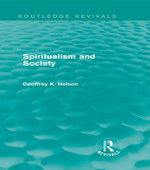 Spiritualism and Society - G. K. Nelson