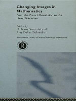 Changing Images in Mathematics : From the French Revolution to the New Millennium