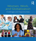 Women, Work, and Globalization : Challenges and Opportunities - Bahira Sherif Trask
