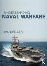 Understanding Naval Warfare - Ian Speller