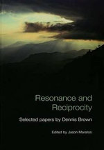 Resonance and Reciprocity : Selected Papers by Dennis Brown