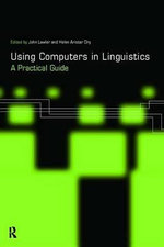 Using Computers in Linguistics : A Practical Guide