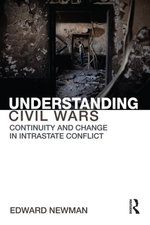 Understanding Civil Wars : Continuity and change in intrastate conflict - Edward Newman