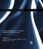 Understanding Complex Military Operations : A case study approach