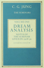 Dream Analysis 1 : Notes of the Seminar Given in 1928-30 - C.G. Jung