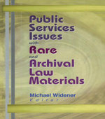 Public Services Issues with Rare and Archival Law Materials - Michael Widener