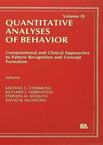 Computational and Clinical Approaches to Pattern Recognition and Concept Formation : Quantitative Analyses of Behavior, Volume IX