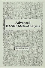 Advanced Basic Meta-Analysis : Version 1.10 - Brian Mullen