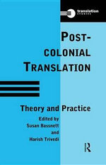 Postcolonial Translation : Theory and Practice