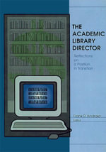 The Academic Library Director : Reflections on a Position in Transition - Frank Dandraia