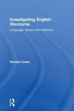 Investigating English Discourse : Language, Literacy, Literature - Ronald Carter