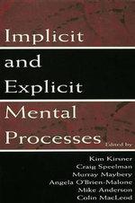 Implicit and Explicit Mental Processes