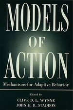 Models of Action : Mechanisms for Adaptive Behavior
