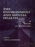 The Environment and Mental Health : A Guide for Clinicians