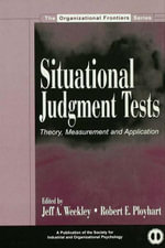 Situational Judgment Tests : Theory, Measurement, and Application